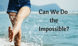 Can We Do the Impossible?