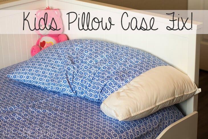 Kids Pillow Case Fix tutorial