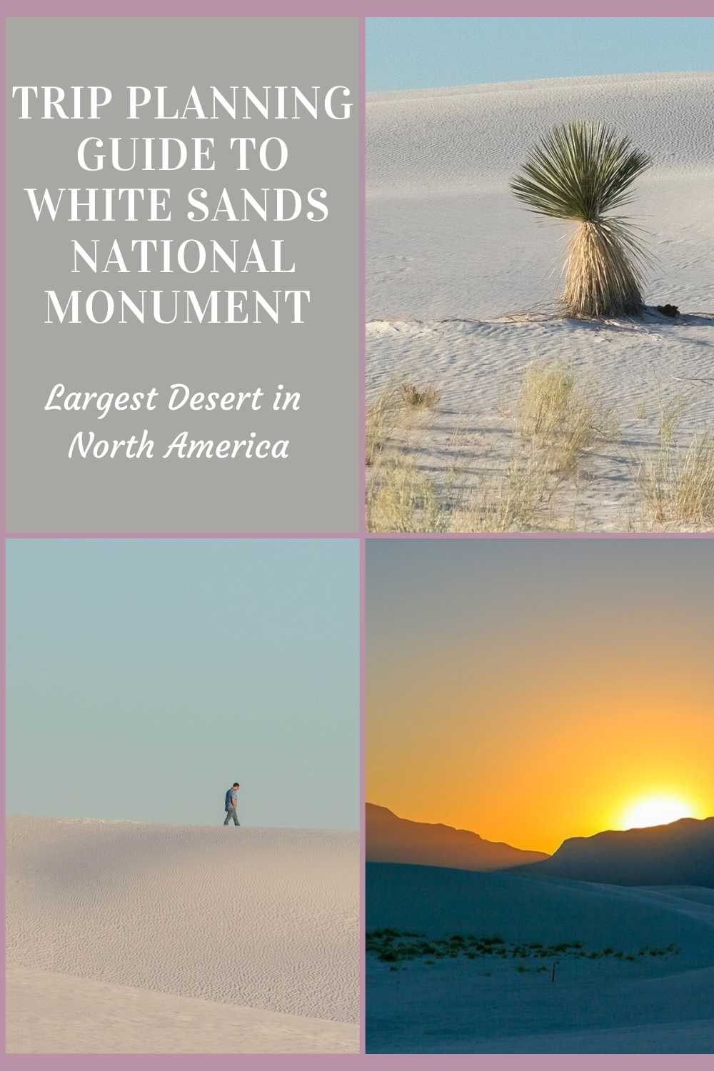 Trip planning guide to White Sands, New Mexico