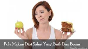 Pola Makan Diet Sehat Yang Baik Dan Benar, 2018 Bebas Obesitas!