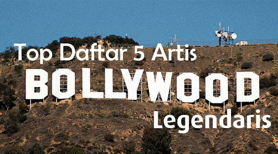 lifestyle-people.com - Daftar 5 Artis Bollywood Legendaris
