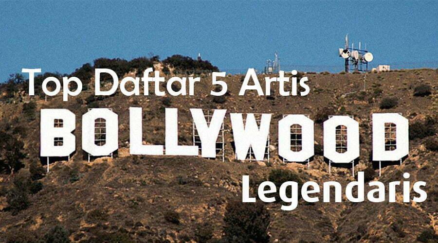 lifestyle-people.com - Daftar 5 Artis Bollywood Legendaris
