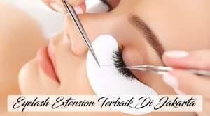 Model Eyelash Extension Terbaik Di Jakarta