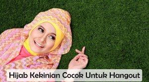 Tren Hijab Kekinian Yang Cocok Untuk Hangout