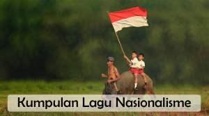 Kumpulan Lagu Populer Tentang Indonesia yang Bersifat Nasionalisme