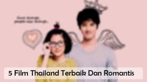 Daftar 5 Film Thailand Terbaik Dan Romantis