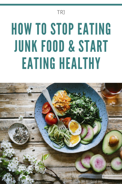 How to Stop Eating Junk Food And Start Eating Healthy. Pinterest Pin