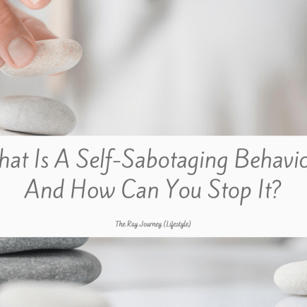 What Is A Self-Sabotaging Behaviour And How Can You Stop It?