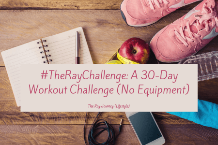 #TheRayChallenge: A 30-Day Workout Challenge (No Equipment)