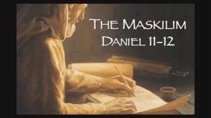 maskilim-daniel-11-12