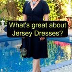What's so great about Jersey dresses?