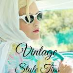 7 Vintage Style Tips