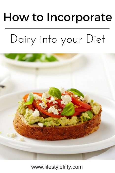 how to incorporate dairy into your daily diet