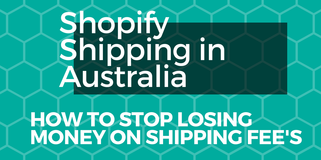 Shopify Shipping in Australia- how to stop losing money on shipping fees