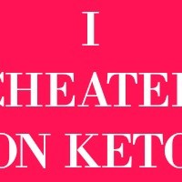 I Cheated on Keto
