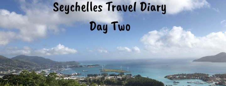 Seychelles Travel Diary- Day Two