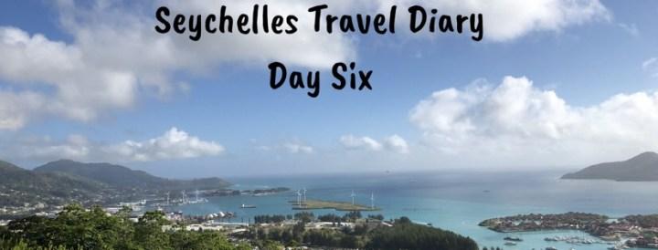 Seychelles Travel Diary- Day Six