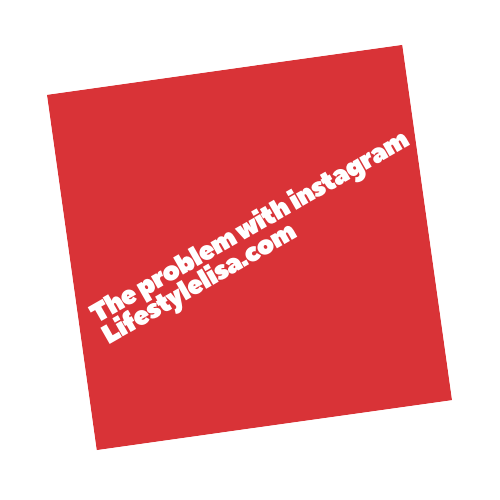 The problem with Instagram