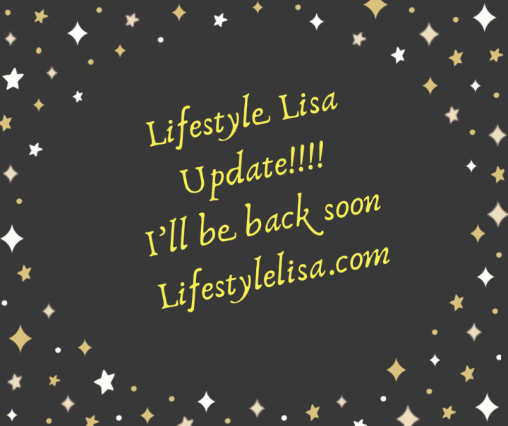 Lifestyle Lisa Update – I'll be back soon!!