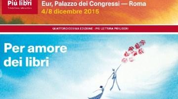 Più libri più liberi 2015: tutte le info sulla XIV edizione a Roma dal 4 all'8 Dicembre