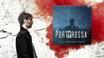La Porta Rossa 2: esce oggi il box-set con le musiche di Stefano Lentini