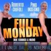 Full Monday: al Salone Margherita l'antidoto per la depressione da lunedì (recensione)