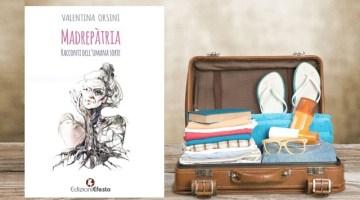 Madrepàtria. Racconti dell'umana sorte: recensione del nuovo libro di Valentina Orsini