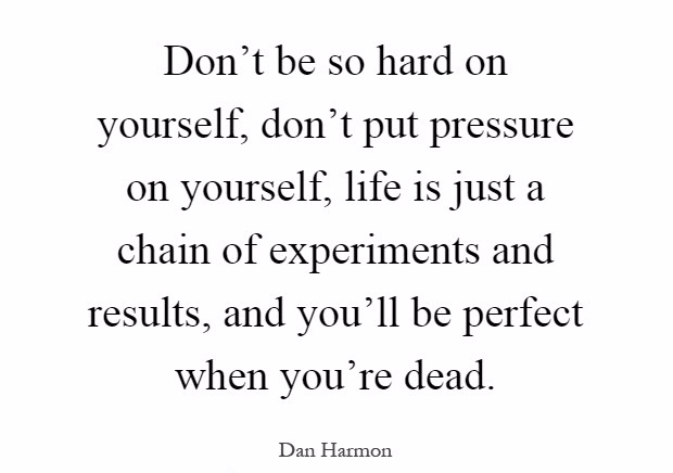 quote on not being hard on yourself