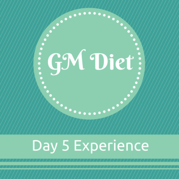 GM Diet Experience Day 5