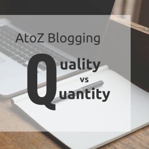 AtoZ Blogging Challenge – Q for Quality vs Quanity Queen Latifah Quote