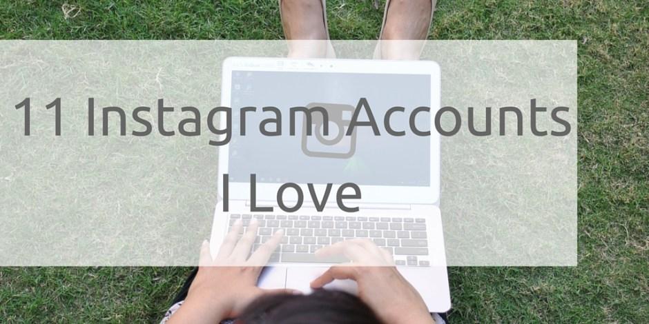 11 Instagram Accounts I Love