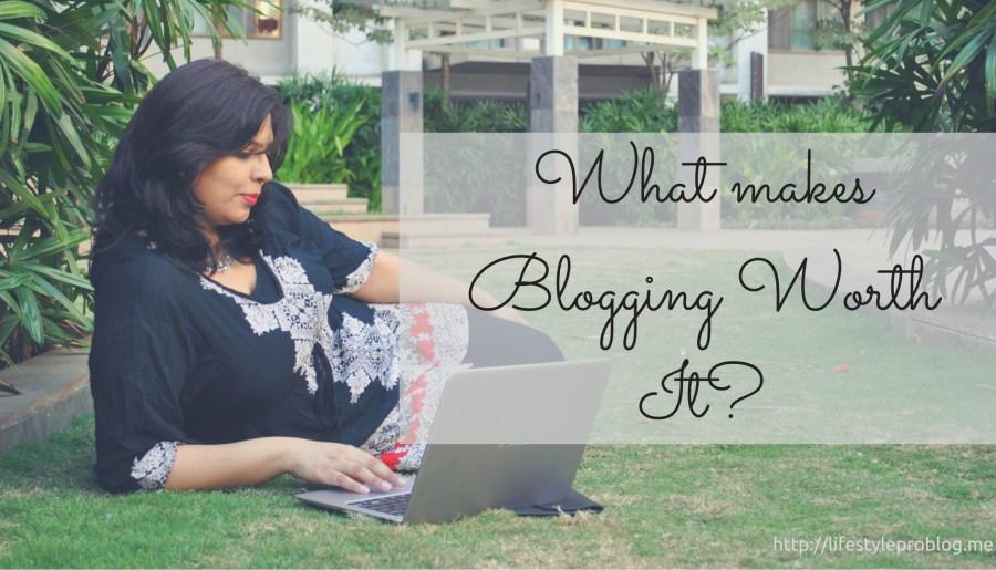 What makes Blogging Worth It-