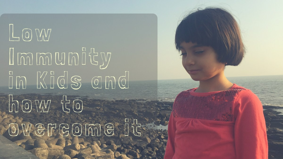 Low Immunity in Kids and how to overcome it