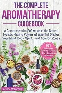 The Complete Aromatherapy Guidebook