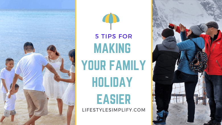 5 Tips for Making Your Family Holiday Easier