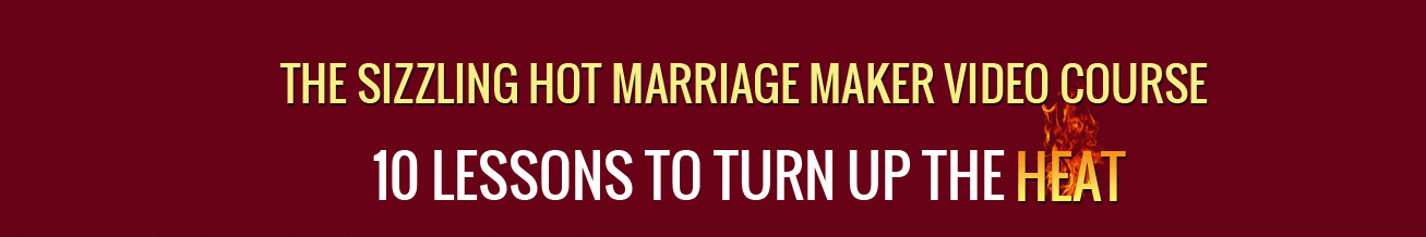 Sizzling Hot Marriage Maker Course