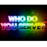 Do you know WHO you serve?