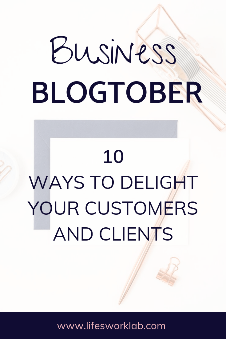 10 Ways To Delight Your Customers And Clients