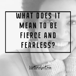 fierce and fearless what is it