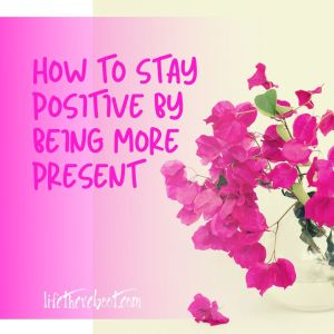 being present positive