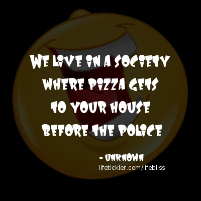Pizza gets to your house faster than police