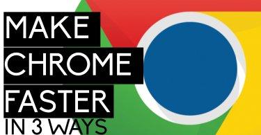 how to speed up google chrome? 3 ways to speed up chromw