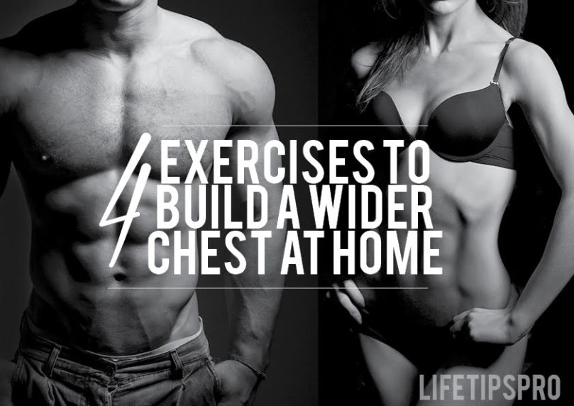 how to make chest wider at home