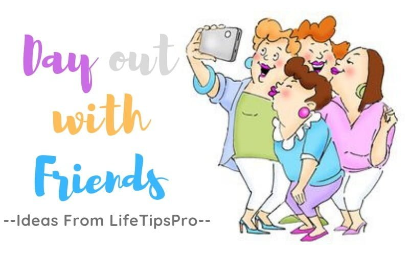 best ideas to plan the day out with your friends