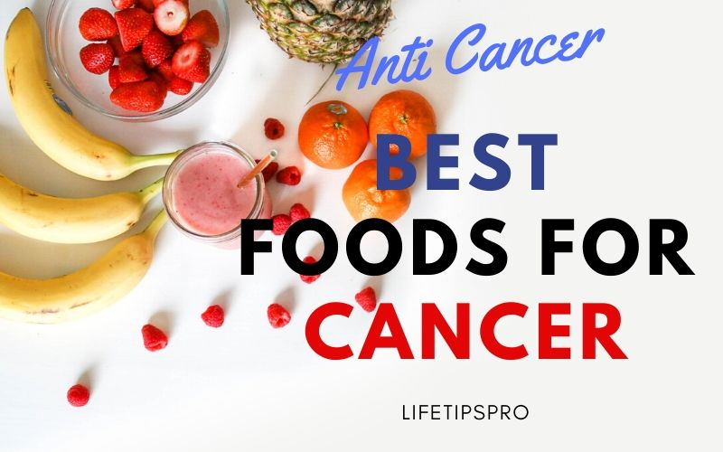 Anti Cancer foods to prevent cancer with fruits and vegetables