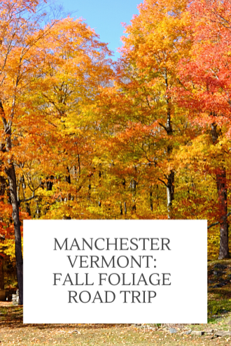 Manchester Vermont: Fall Foliage Road Trip