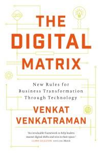 The Digital Matrix by Venkat Venkatraman cover