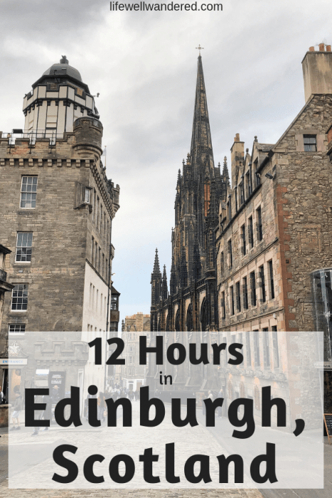 How to spend 12 hours in Edinburgh Scotland