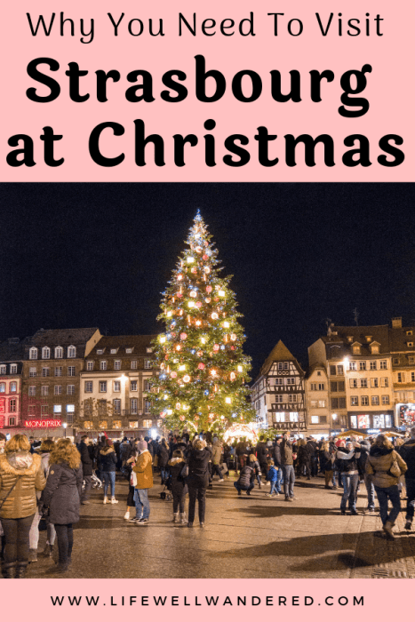 Why You Need To Visit Strasbourg During Christmas