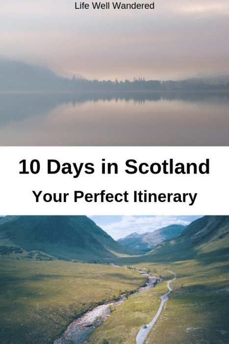How to Spend 10 Days in Scotland: A Perfect Itinerary